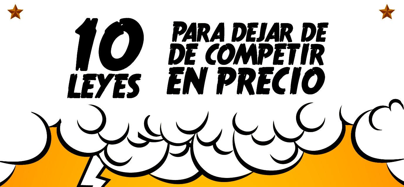 10 leyes para dejar de competir en precio