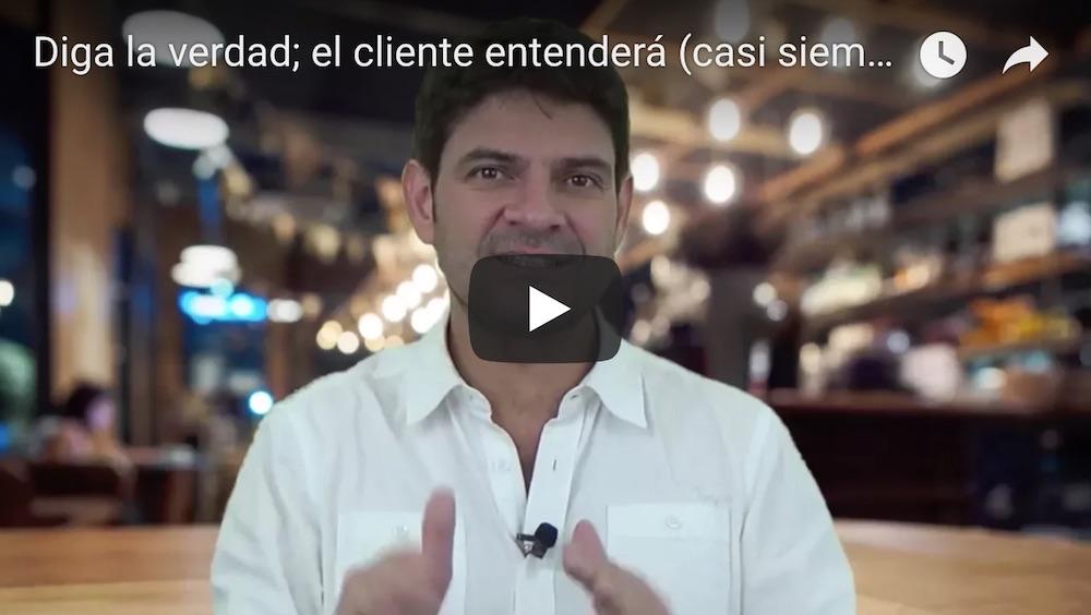 Diga la verdad el cliente entendera video