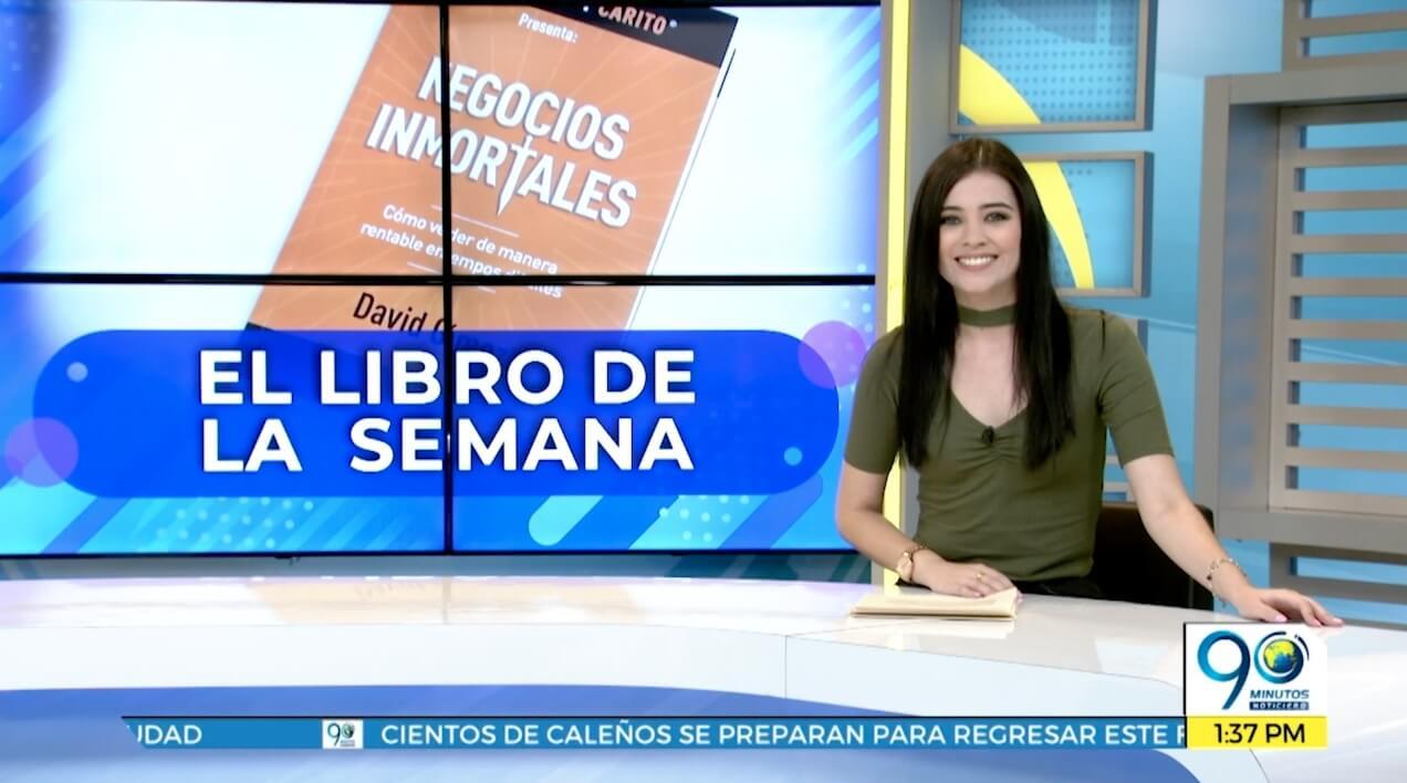 Noticiero 90 minutos Negocios Inmortales libro de la semana