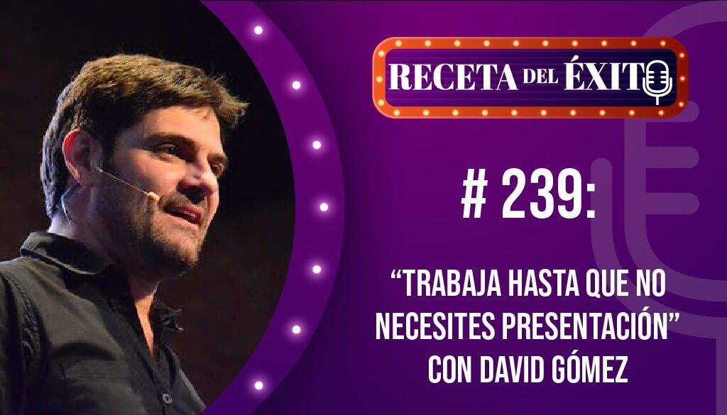 Portada-Podcast-Receta-del-Exito-239-David-Gomez
