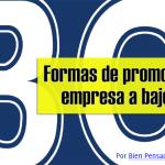 30 formas de promover su empresa a bajo costo