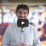 5 formas de simplificarle la vida a sus clientes