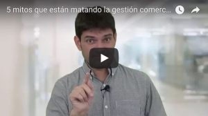 5 mitos de la gestion comercial video
