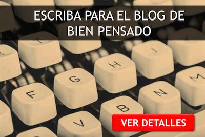 Escriba para el blog de Bien Pensado