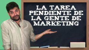 La tarea pendiente de la gente de marketing