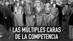 Las múltiples caras de la competencia