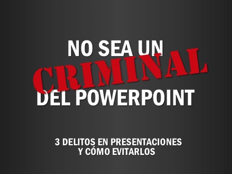 No sea un criminal del PowerPoint